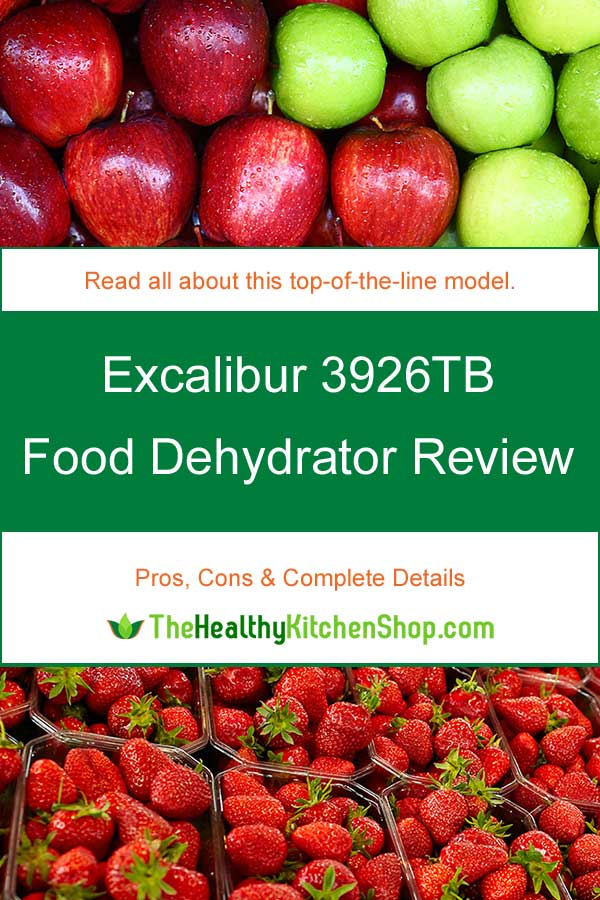 Excalibur 3926TB Food Dehydrator Review 2018 - pros, cons, complete details