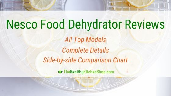 Nesco Food Dehydrator Reviews - All top models, Complete details, Comparison Chart