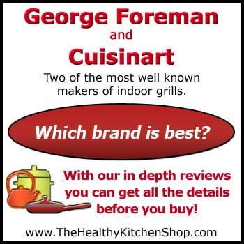 Best indoor grills - George Foreman or Cuisinart?