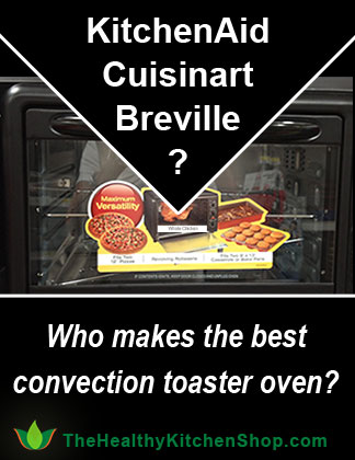 Who makes the best convection toaster oven - Breville, Cuisinart, KitchenAid? Find out at https://www.thehealthykitchenshop.com//
