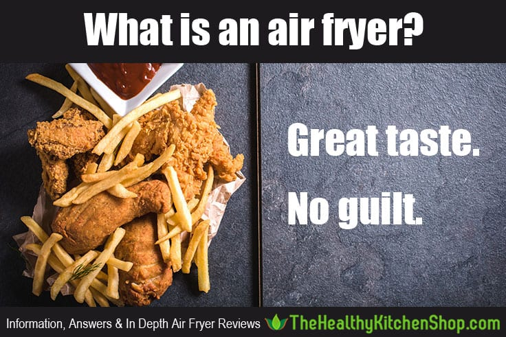 What is an air fryer? https://www.thehealthykitchenshop.com//