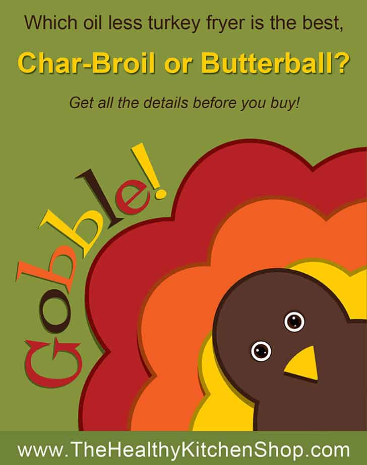 Which is the best oil less turkey fryer, Char-Broil or Butterball?