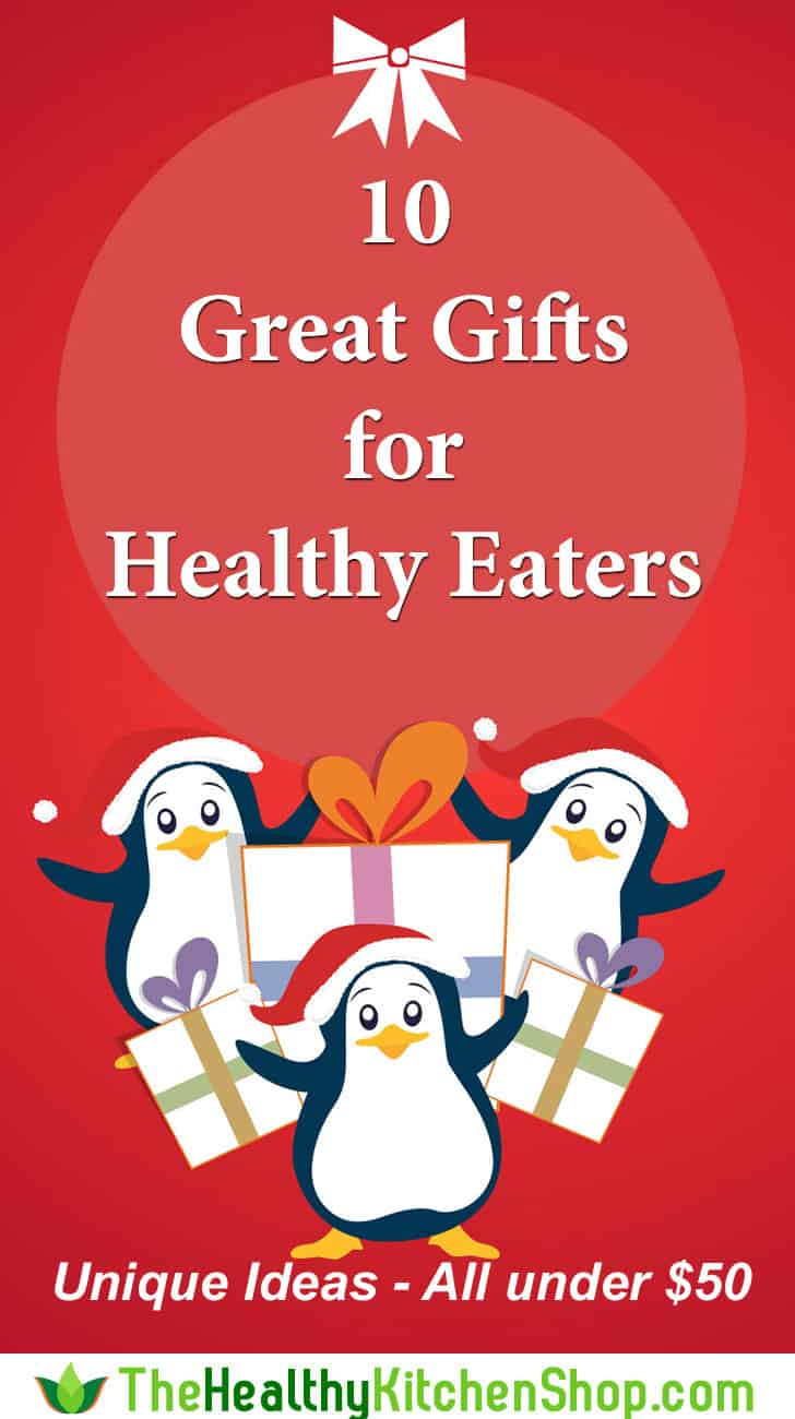 10 Great Gifts for Healthy Eaters - not another boring fruit basket! Unique ideas, all under $50, some much less. https://www.thehealthykitchenshop.com/great-gifts-for-healthy-eaters/
