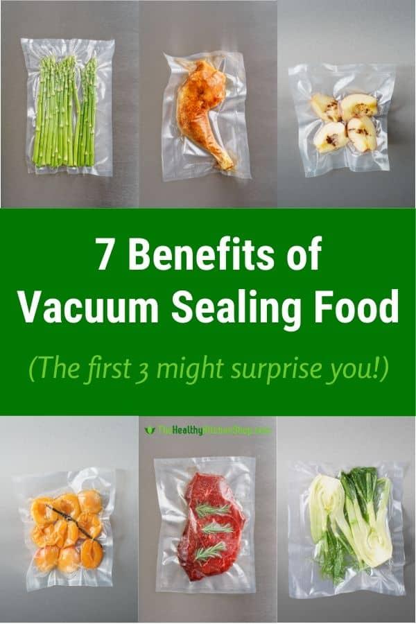 7 Benefits of Vacuum Sealing Food