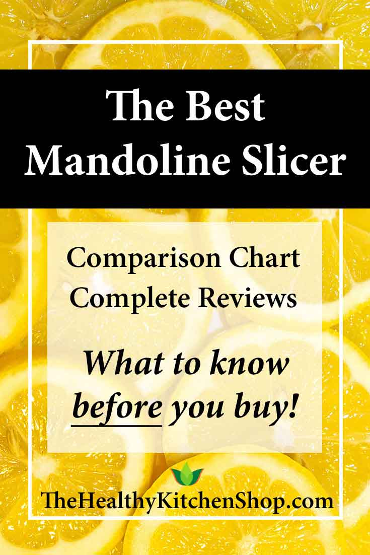Best Mandoline Slicer - Comparison Chart, Complete Reviews at The Healthy Kitchen Shop