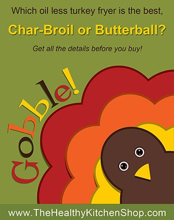 Which is the best oil less turkey fryer, Char-Broil or Butterball? Start here with our comparison chart.