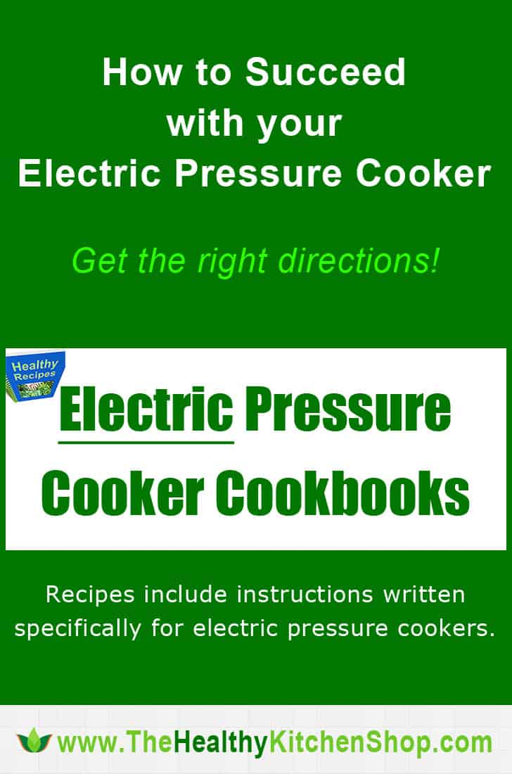 Electric Pressure Cooker Cookbook and Recipe Help https://www.thehealthykitchenshop.com//