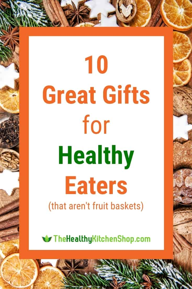 Great Gifts for Healthy Eaters