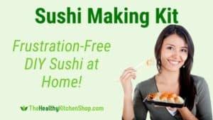 Sushi Making Kit - Frustration-Free DIY Sushi at Home - TheHealthyKitchenShop.com