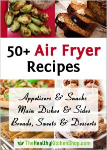 50+ Air Fryer Recipes at https://www.thehealthykitchenshop.com//