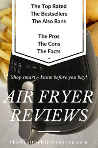 Air Fryer Reviews - Shop smart at https://www.thehealthykitchenshop.com//