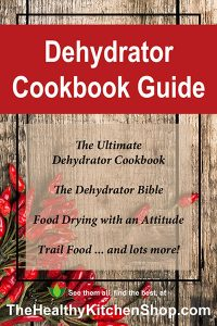 Dehydrator Cookbook Guide at https://www.thehealthykitchenshop.com//