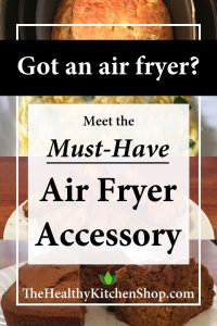 Air Fryer Accessories - Meet the must-have air fryer accessory (you may be surprised!)