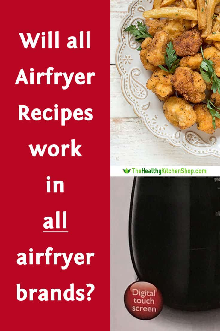Will all airfryer recipes work in all airfryers?