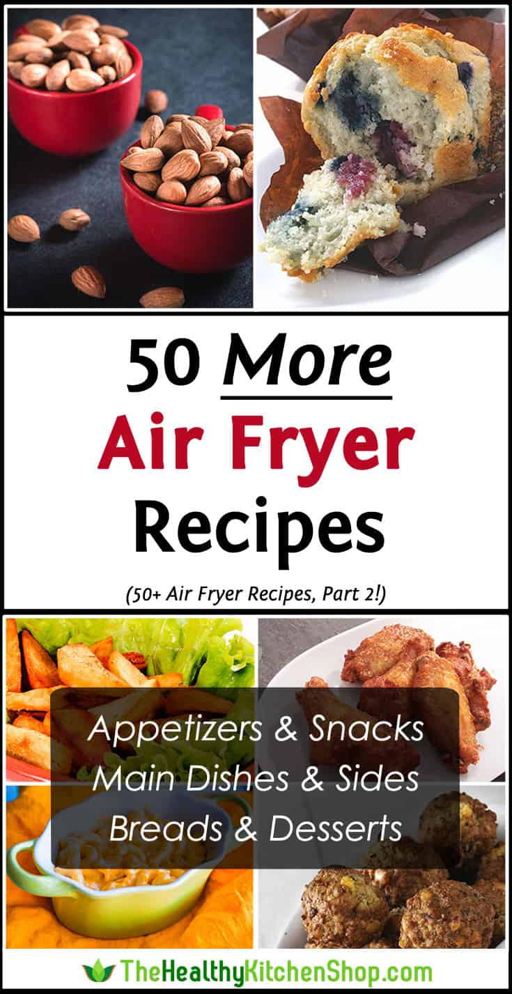 50 More Air Fryer Recipes at https://www.thehealthykitchenshop.com/