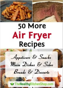 Air Fryer Recipes - 50 more from https://www.thehealthykitchenshop.com
