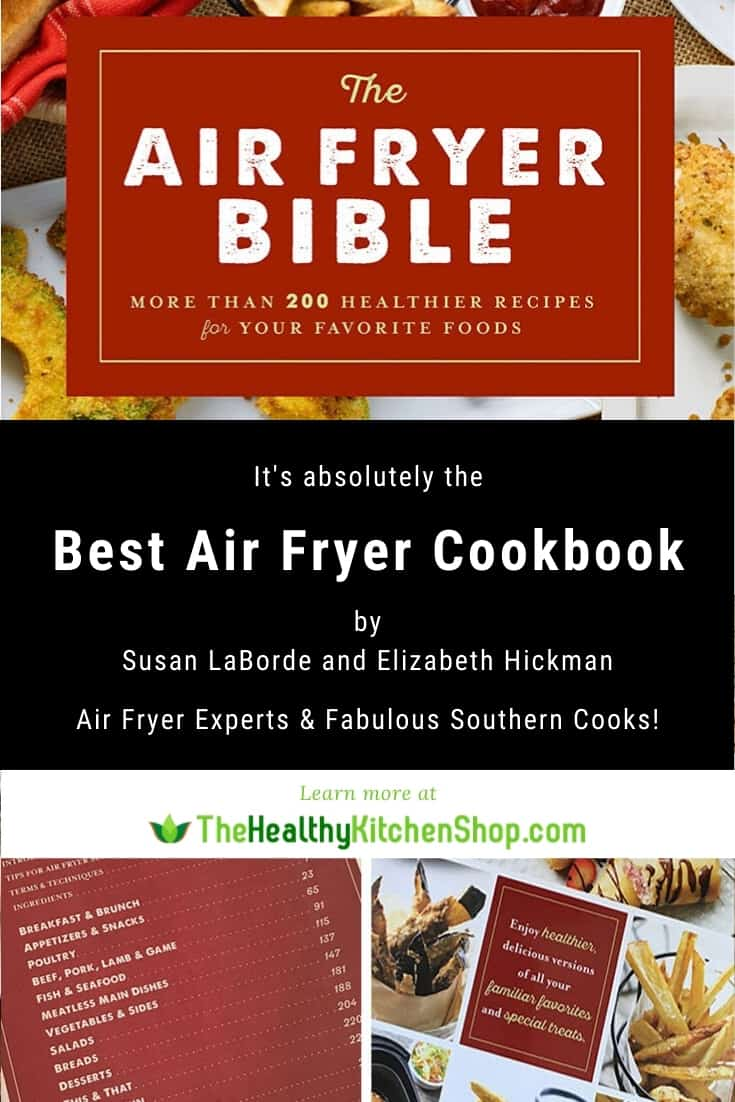 Best Air Fryer Cookbook - The Air Fryer Bible by air fryer experts and fabulous southern cooks Susan LaBorde & Elizabeth Hickman