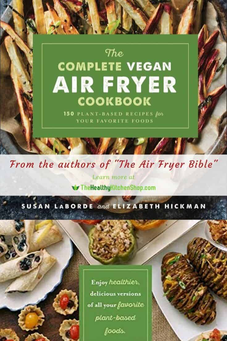 The Complete Vegan Air Fryer Cookbook - from the authors of The Air Fryer Bible
