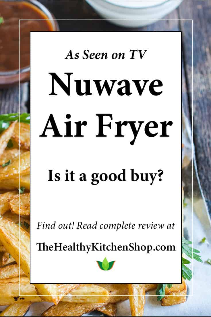 Nuwave Brio is the as seen on TV model, an XL size with good features but drawbacks too. Get full details in our Nuwave Air Fryer Review