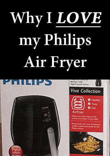 Why I Love My Philips Airfryer