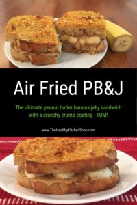 Air Fried PB&J - The ultimate air fryer peanut butter banana jelly sandwich with a crunchy crumb coating - YUM!