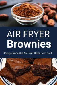 Air Fryer Brownies Recipe from The Air Fryer Bible Cookbook