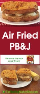 Air Fryer Recipe: Air Fried PB&J