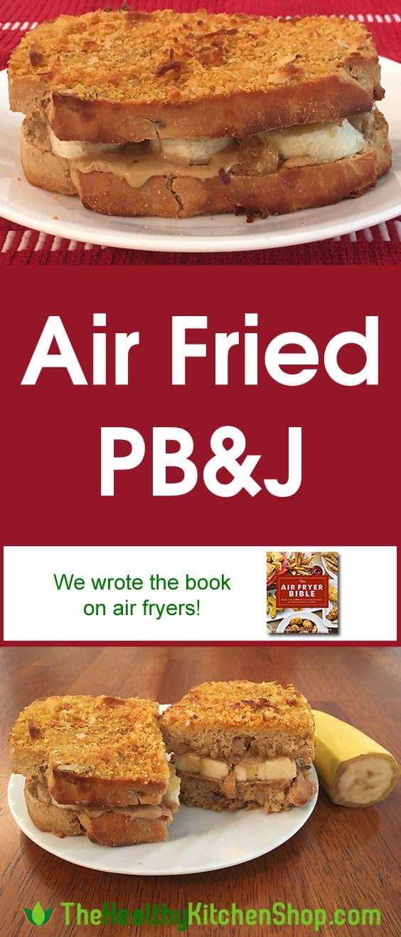 Air Fryer Recipe: Fried PB&J