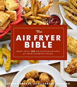 The Air Fryer Bible (Cookbook): More Than 200 Healthier Recipes for Your Favorite Foods - click to see it at Amazon