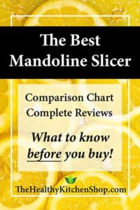 Best Mandoline Slicer with comparison chart and reviews. Know before you buy at thehealthykitchenshop.com