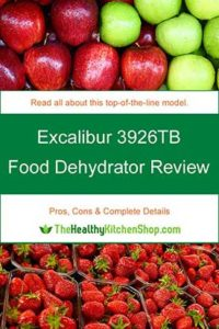 Excalibur 3926TB Food Dehydrator Review, 2018, pros, cons, complete details