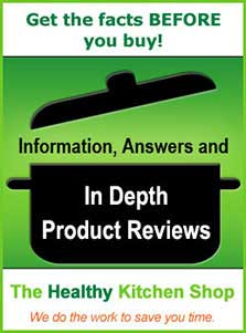 Get the facts before you buy - at The Healthy Kitchen Shop