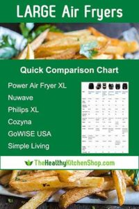 Largest Air Fryer Models - Comparison Chart and product reviews