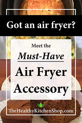 Click here to read about the must-have air fryer accessory.