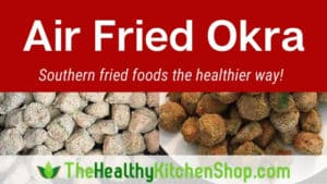 Air Fried Okra recipe from TheHealthyKitchenShop.com