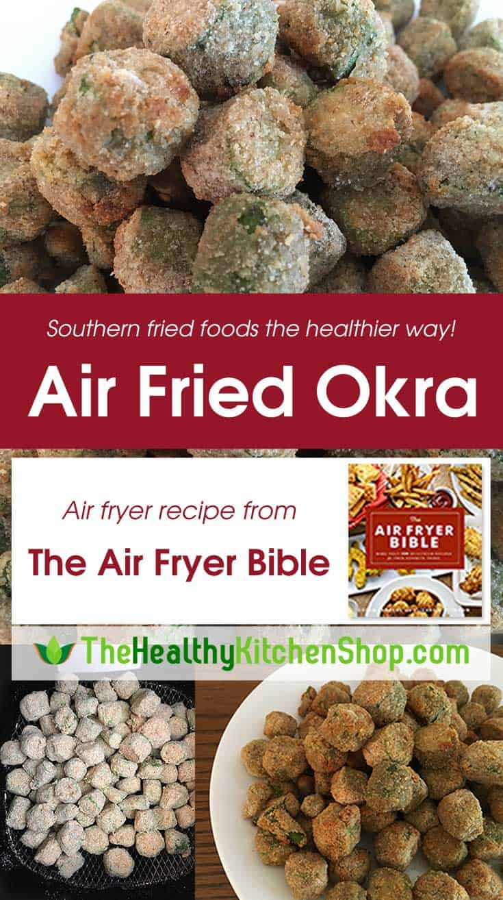 The Air Fryer Bible Air Fried Okra Recipe at TheHealthyKitchenShop.com