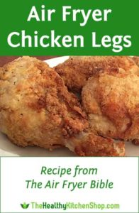 Air Fryer Chicken Legs - TheHealthyKitchenShop.com - recipe from The Air Fryer Bible
