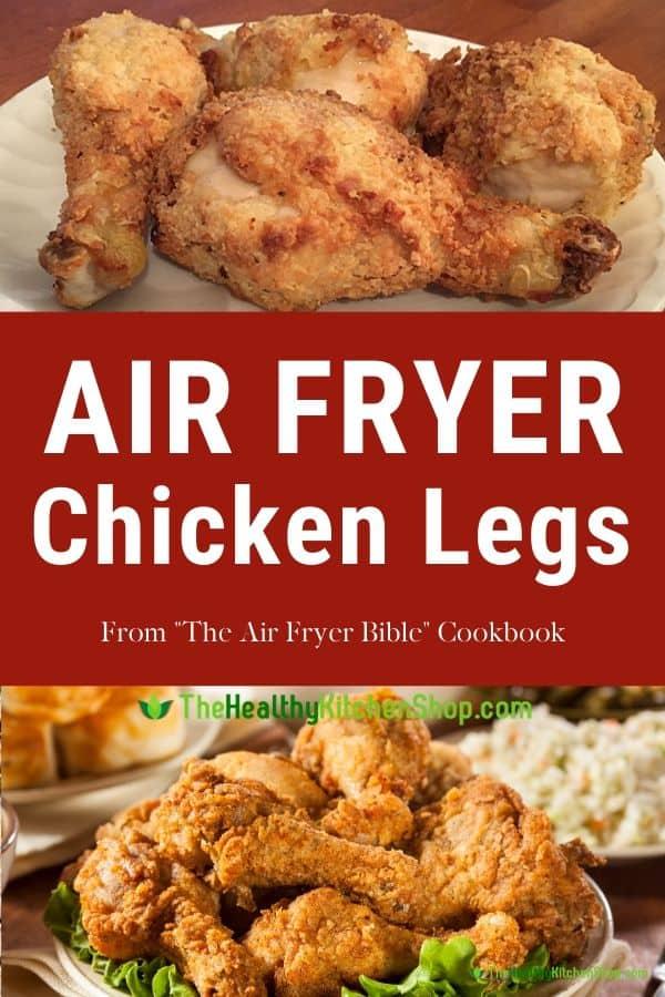 Air Fryer Chicken Legs Recipe from The Air Fryer Bible Cookbook