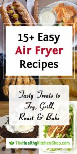 15+ Easy Air Fryer Recipes to Fry, Grill, Roast & Bake