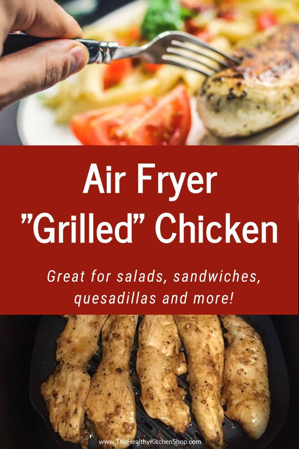 Air Fryer Grilled Chicken - TheHealthyKitchenShop.com