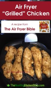Air Fryer Grilled Chicken recipe from The Air Fryer Bible