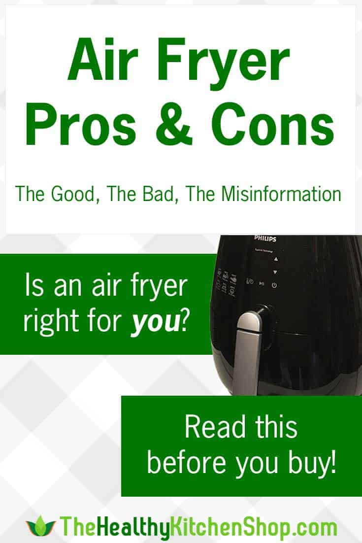 Air Fryer Pros and Cons - We explain the good, the bad, and the misinformation you've probably heard.