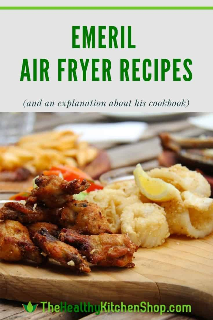 Emeril Air Fryer Recipes (and about his cookbook)