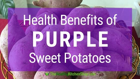 Health Benefits of Purple Sweet Potatoes