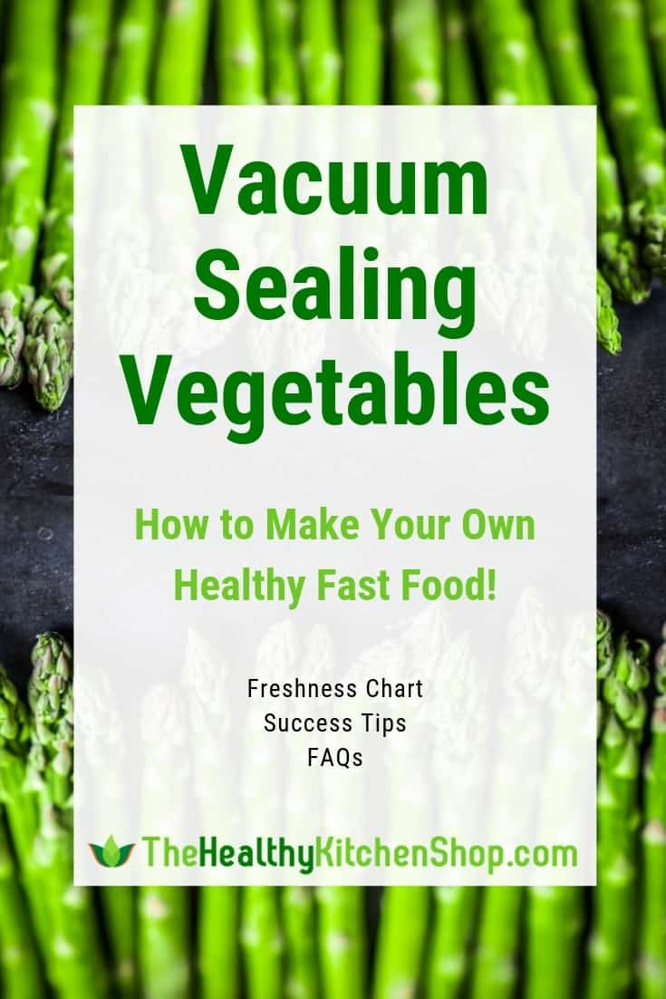 Vacuum Sealing Vegetables - How to make your own healthy fast food!