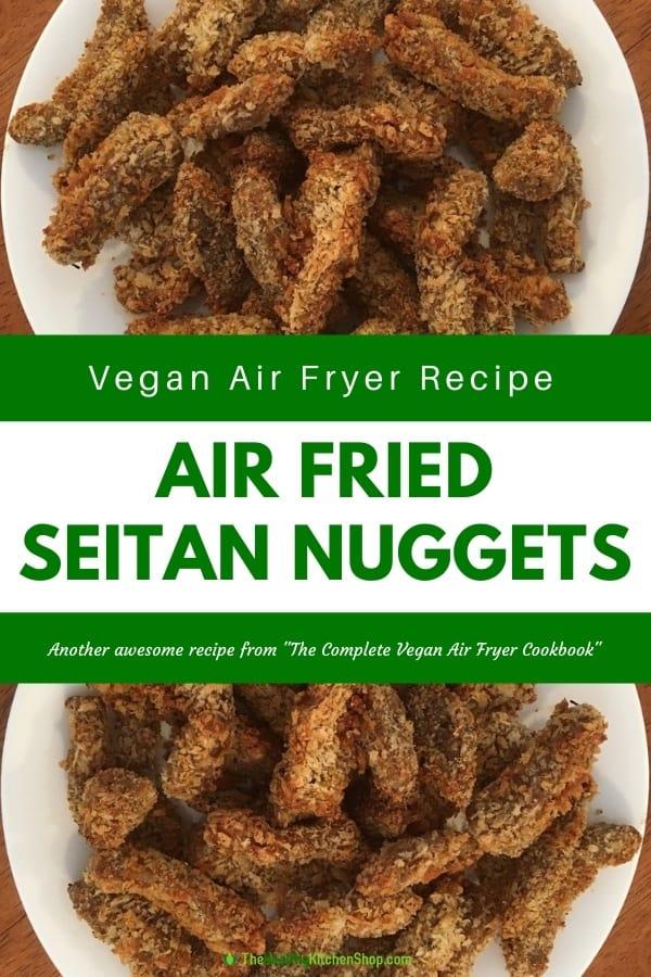 Air Fried Seitan Nuggets - Vegan Air Fryer Recipe