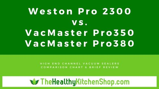 Weston Pro 2300 - Compare to VacMaster Pro350 and VacMaster Pro380