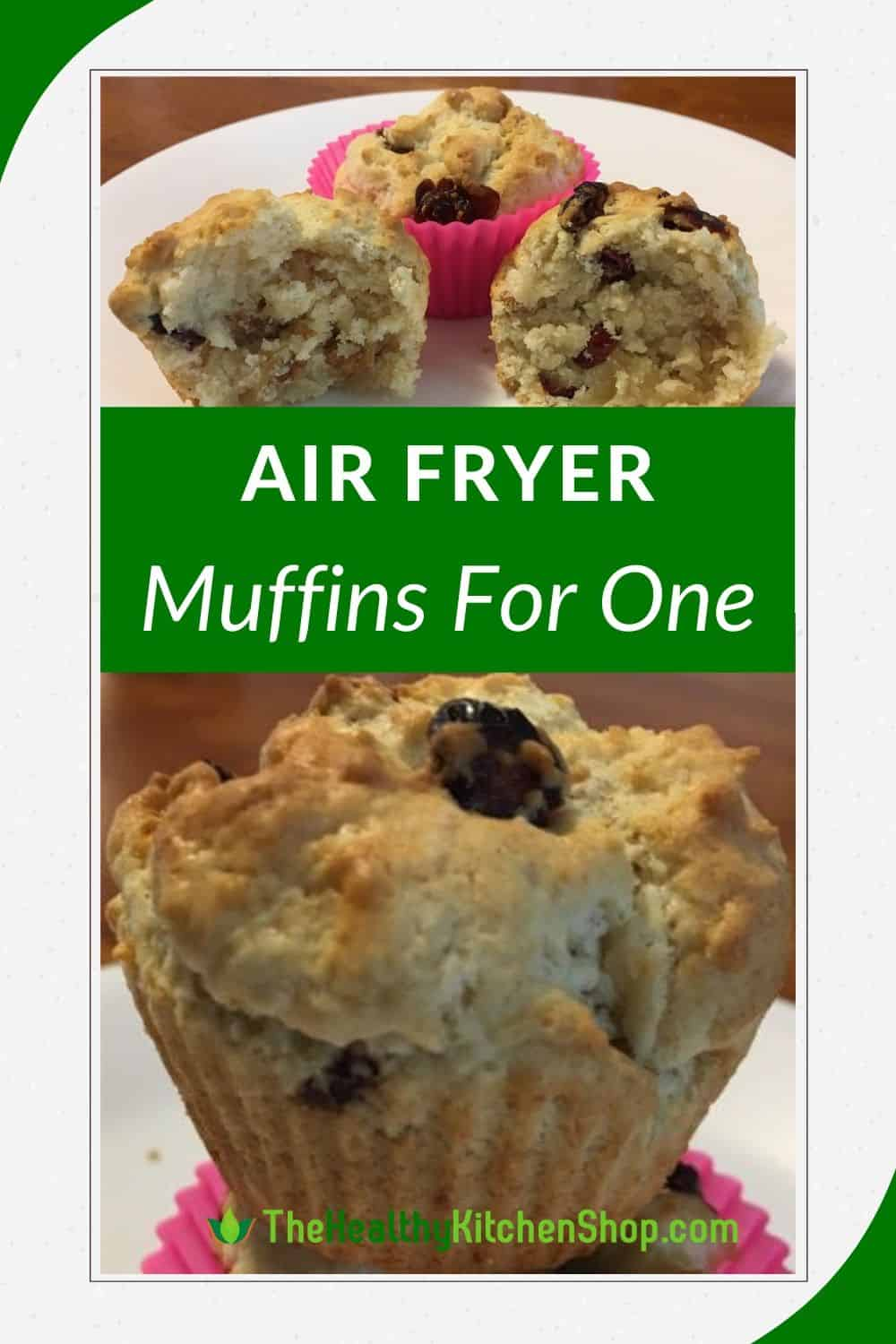 Air Fryer Muffins for One - TheHealthyKitchenShop.com