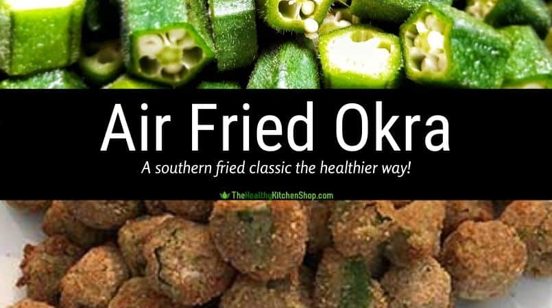 Air Fryer Recipes - Southern Fried Okra the Healthier Way