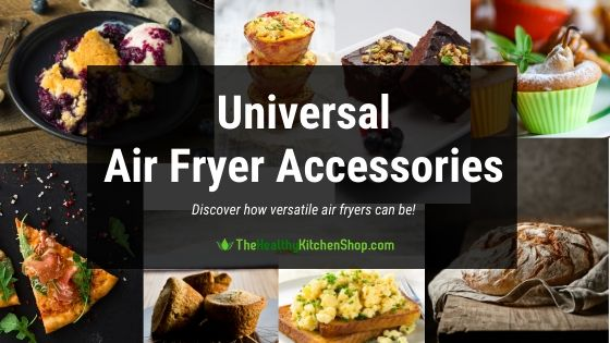 Universal Air Fryer Accessories - Discover how versatile air fryers can be!